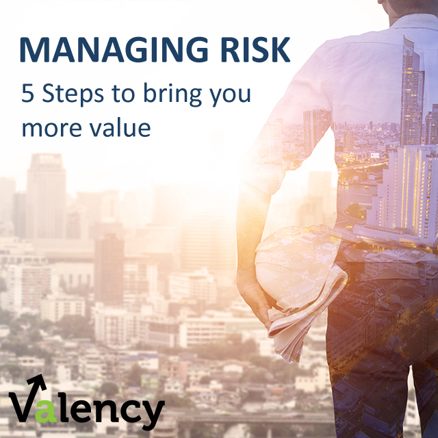 Managing RISK: 5 Steps to Bring you More Value