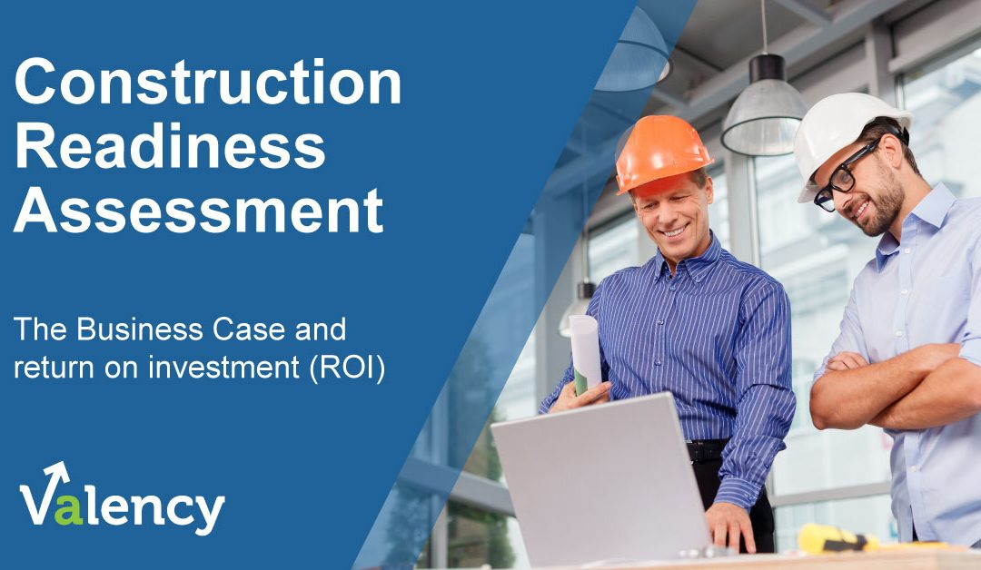 A Business Case for the Construction Readiness Assessment